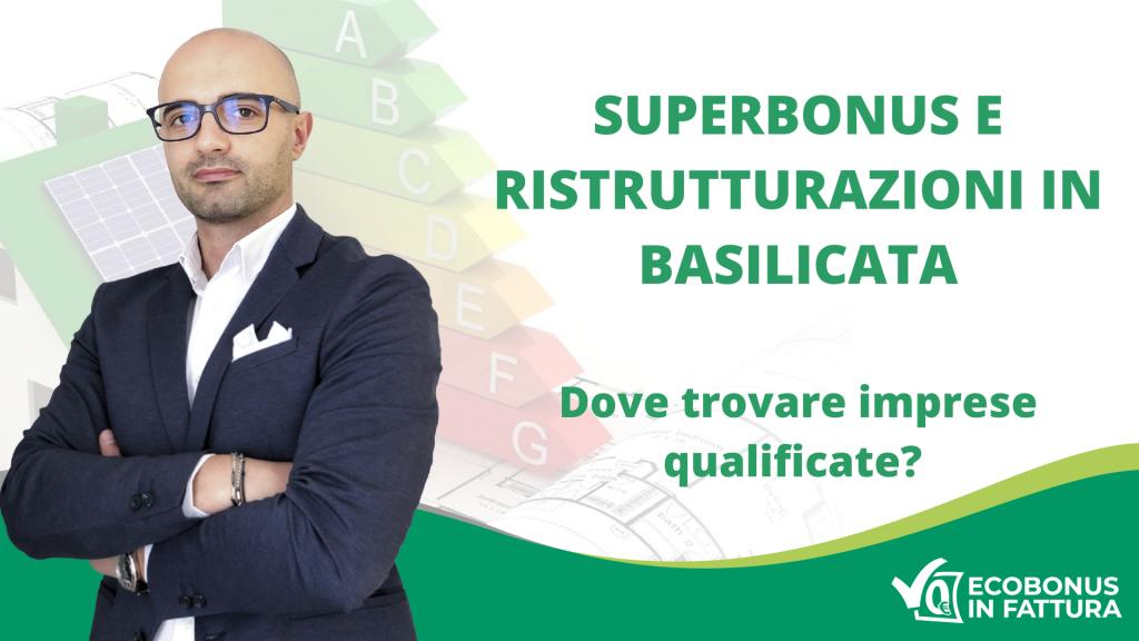 Superbonus 110 e ristrutturazioni Basilicata: ecco come trovare imprese qualificate