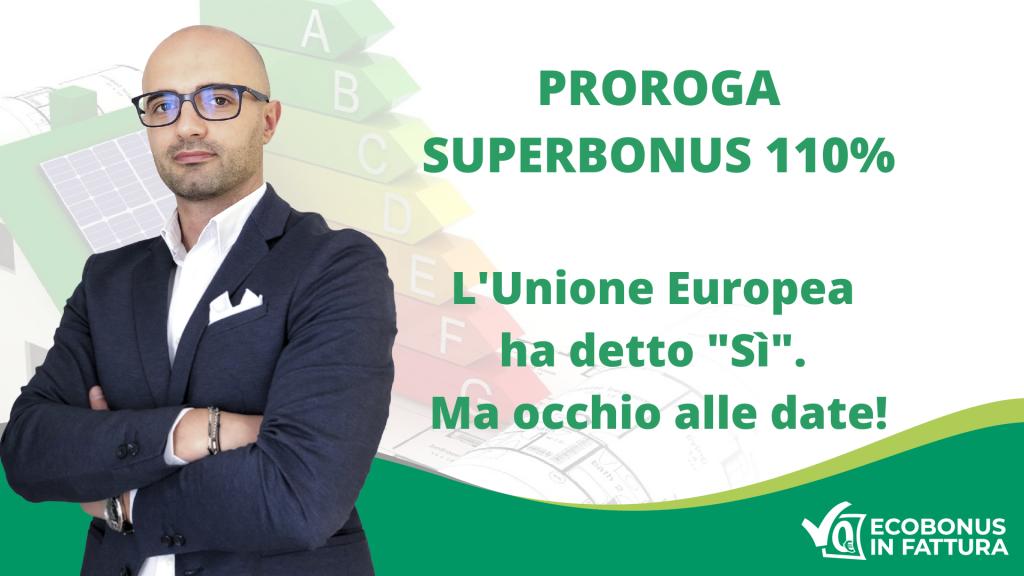 Proroga Superbonus 110% ultime notizie | Ecobonus in Fattura